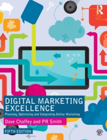 Digital Marketing Excellence : Planning, Optimizing and Integrating Online Marketing, Paperback Book