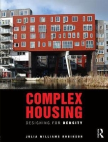 Complex Housing : Designing for Density, Paperback Book