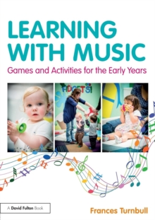 Learning with Music : Games and Activities for the Early Years, Paperback / softback Book