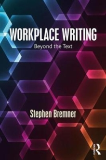 Workplace Writing : Beyond the Text, Paperback Book