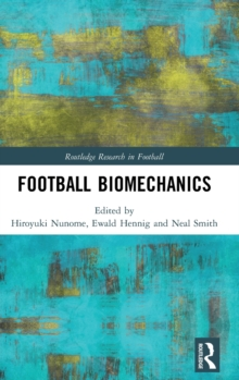 Football Biomechanics, Hardback Book