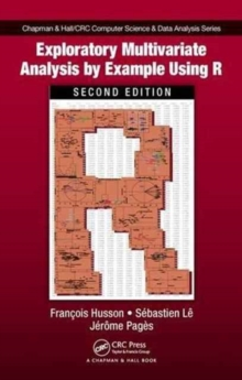 Exploratory Multivariate Analysis by Example Using R, Second Edition, Hardback Book