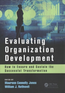 Evaluating Organization Development : How to Ensure and Sustain the Successful Transformation, Paperback Book