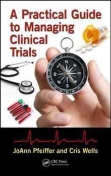 A Practical Guide to Managing Clinical Trials, Hardback Book