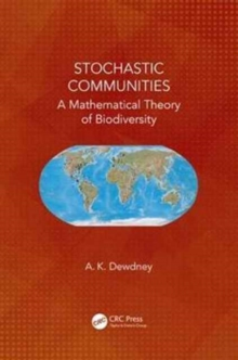 Stochastic Communities : A Mathematical Theory of Biodiversity, Hardback Book