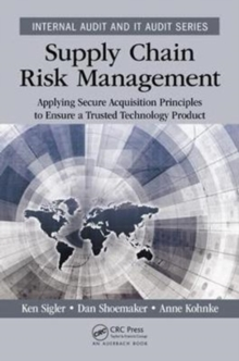 Supply Chain Risk Management : Applying Secure Acquisition Principles to Ensure a Trusted Technology Product, Paperback Book