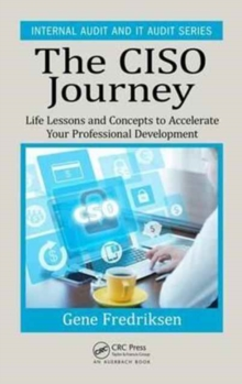 The CISO Journey : Life Lessons and Concepts to Accelerate Your Professional Development, Hardback Book