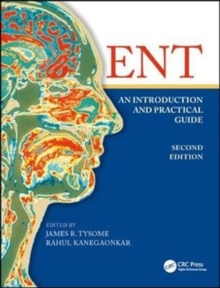 ENT: An Introduction and Practical Guide, Second Edition, Paperback Book