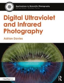 Digital Ultraviolet and Infrared Photography, Paperback Book
