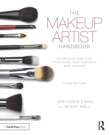 The Makeup Artist Handbook : Techniques for Film, Television, Photography, and Theatre, Paperback Book