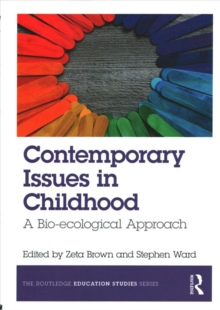 Contemporary Issues in Childhood : A Bio-ecological Approach, Paperback Book