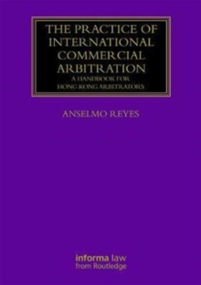 The Practice of International Commercial Arbitration : A Handbook for Hong Kong Arbitrators, Hardback Book