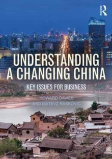 Understanding a Changing China : Key Issues for Business, Paperback Book