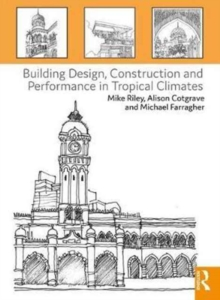 Building Design, Construction and Performance in Tropical Climates, Paperback Book