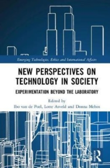 New Perspectives on Technology in Society : Experimentation Beyond the Laboratory, Hardback Book