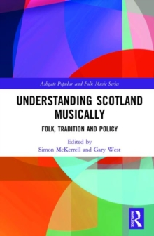 Understanding Scotland Musically : Folk, Tradition and Policy, Hardback Book