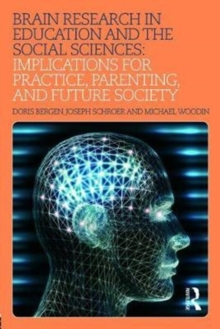 Brain Research in Education and the Social Sciences : Implications for Practice, Parenting, and Future Society, Paperback Book