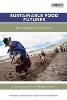 Sustainable Food Futures : Multidisciplinary Solutions, Paperback Book