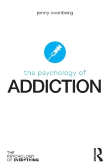 The Psychology of Addiction, Paperback Book