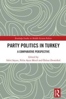 Party Politics in Turkey : A Comparative Perspective, Hardback Book
