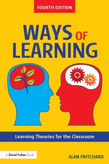 Ways of Learning : Learning Theories for the Classroom, Paperback Book
