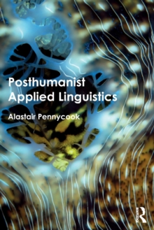 Posthumanist Applied Linguistics, Paperback Book