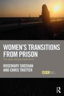 Women's Transitions from Prison : The Post-Release Experience, Hardback Book