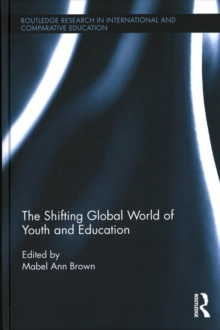 The Shifting Global World of Youth and Education, Hardback Book