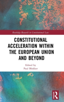 Constitutional Acceleration within the European Union and Beyond, Hardback Book