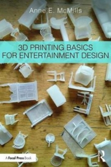 3D Printing Basics for Entertainment Design, Paperback Book