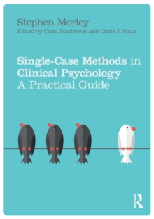 Single Case Methods in Clinical Psychology : A Practical Guide, Paperback Book