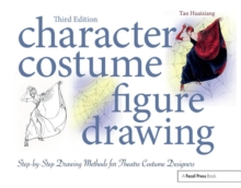 Character Costume Figure Drawing : Step-by-Step Drawing Methods for Theatre Costume Designers, Paperback / softback Book
