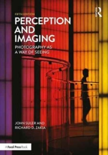 Perception and Imaging : Photography as a Way of Seeing, Paperback Book