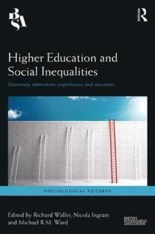 Higher Education and Social Inequalities : University Admissions, Experiences, and Outcomes, Hardback Book