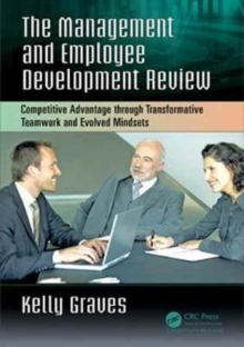 The Management and Employee Development Review : Competitive Advantage Through Transformative Teamwork and Evolved Mindsets, Paperback Book