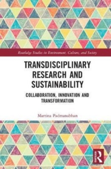 Transdisciplinary Research and Sustainability : Collaboration, Innovation and Transformation, Hardback Book