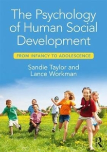The Psychology of Human Social Development : From Infancy to Adolescence, Paperback Book