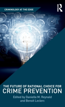The Future of Rational Choice for Crime Prevention, Hardback Book