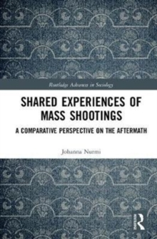 Shared Experiences of Mass Shootings : A Comparative Perspective on the Aftermath, Hardback Book