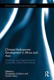 Chinese Hydropower Development in Africa and Asia : Challenges and Opportunities for Sustainable Global Dam-Building, Hardback Book