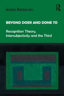 Beyond Doer and Done to : Recognition Theory, Intersubjectivity and the Third, Paperback Book