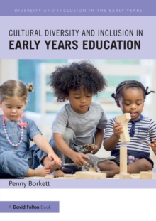 Cultural Diversity and Inclusion in Early Years Education, Paperback Book