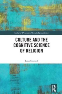 Culture and the Cognitive Science of Religion, Hardback Book