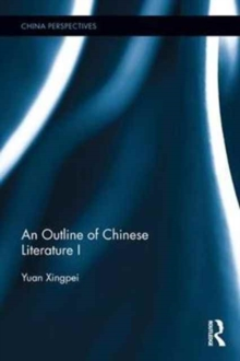 An Outline of Chinese Literature I, Hardback Book
