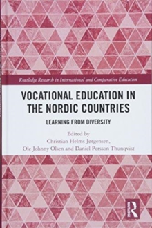 Vocational Education in the Nordic Countries : Learning from Diversity, Hardback Book