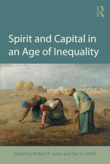 Spirit and Capital in an Age of Inequality, Paperback Book