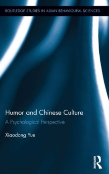 Humor and Chinese Culture : A Psychological Perspective, Hardback Book
