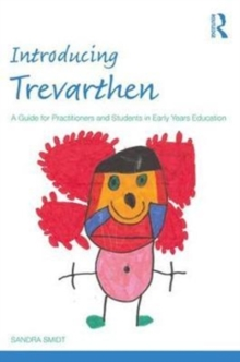 Introducing Trevarthen : A Guide for Practitioners and Students in Early Years Education, Paperback Book