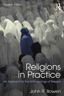 Religions in Practice : An Approach to the Anthropology of Religion, Paperback Book