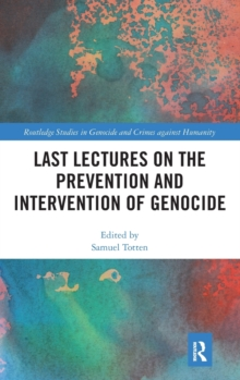 Last Lectures on the Prevention and Intervention of Genocide, Hardback Book
